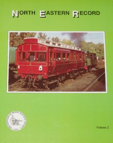 North Eastern Record - A Study of the Rolling Stock of the North Eastern Railway - Vol.2